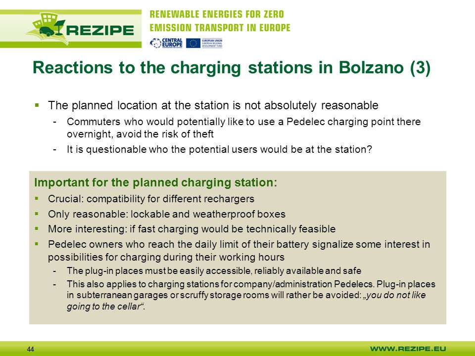 44  The planned location at the station is not absolutely reasonable -Commuters who would potentially like to use a Pedelec charging point there over