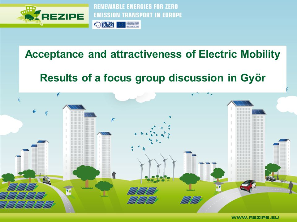 Acceptance and attractiveness of Electric Mobility Results of a focus group discussion in Györ