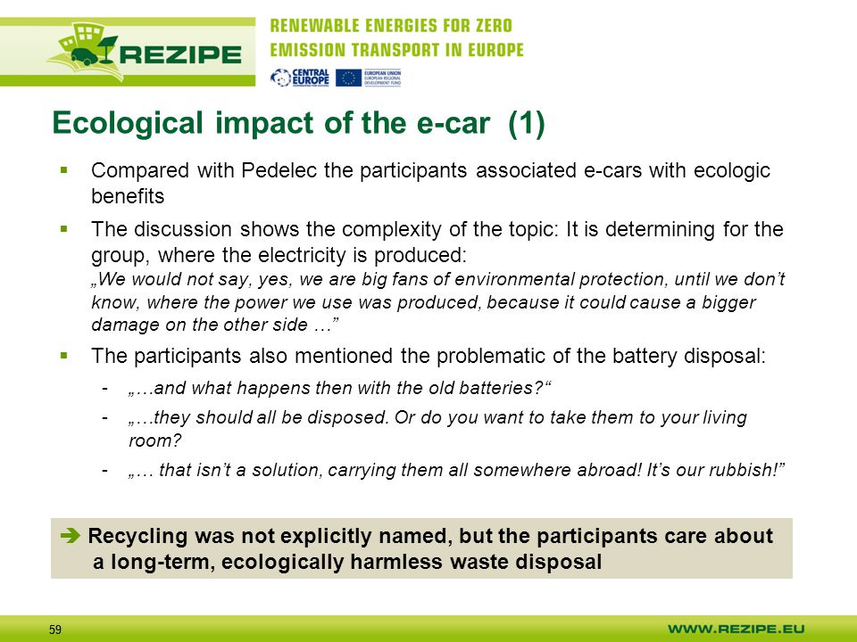 59 Ecological impact of the e-car (1)  Compared with Pedelec the participants associated e-cars with ecologic benefits  The discussion shows the com