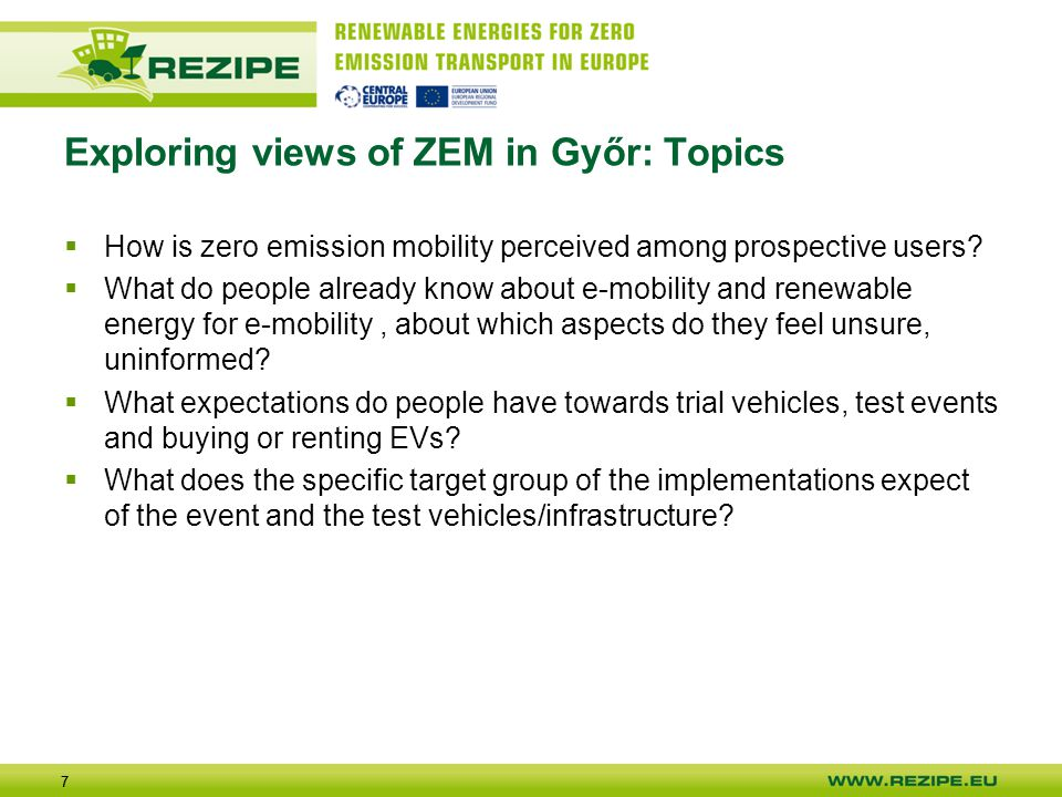 77 Exploring views of ZEM in Győr: Topics  How is zero emission mobility perceived among prospective users.