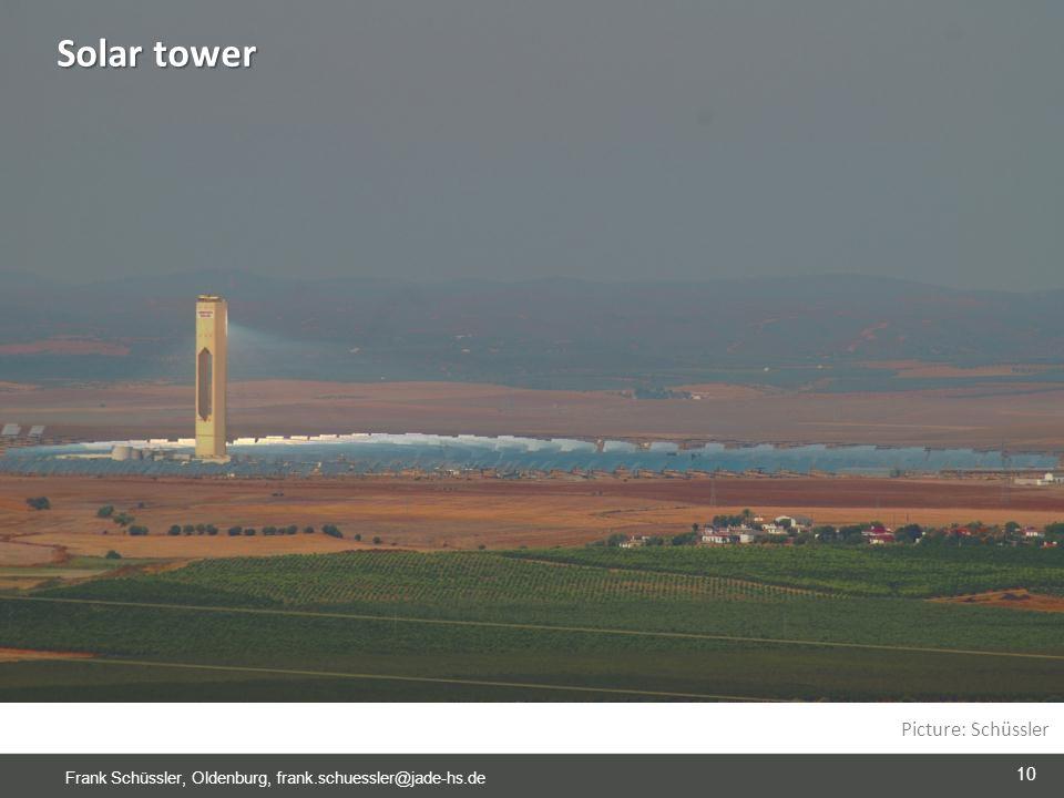10 Frank Schüssler, Oldenburg, frank.schuessler@jade-hs.de Picture: Schüssler Solar tower