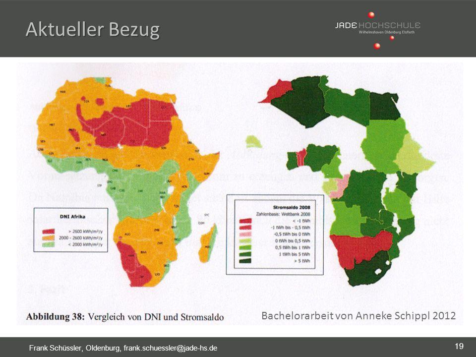 19 Frank Schüssler, Oldenburg, frank.schuessler@jade-hs.de Aktueller Bezug Bachelorarbeit von Anneke Schippl 2012