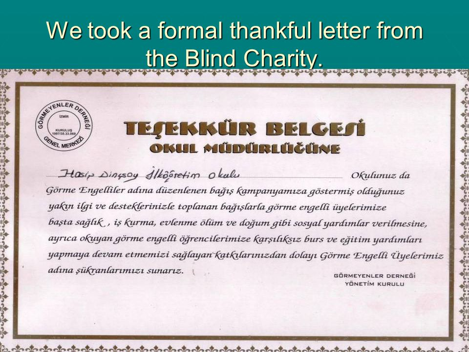 We took a formal thankful letter from the Blind Charity.