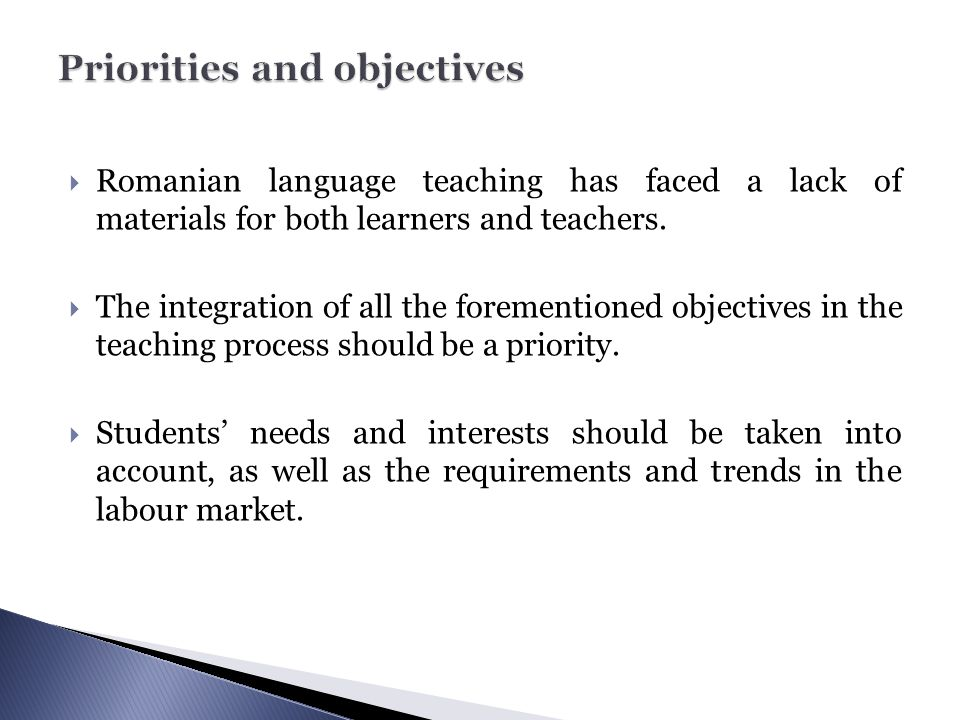  Romanian language teaching has faced a lack of materials for both learners and teachers.  The integration of all the forementioned objectives in th
