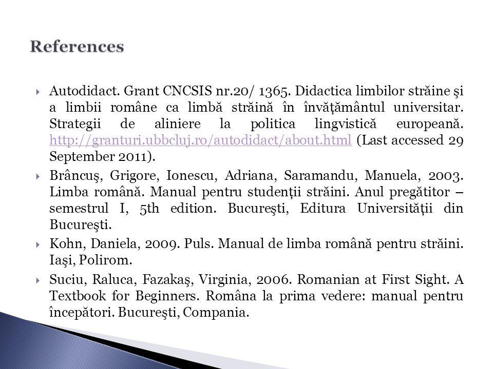  Autodidact. Grant CNCSIS nr.20/ 1365. Didactica limbilor străine şi a limbii române ca limbă străină în învăţământul universitar. Strategii de alini