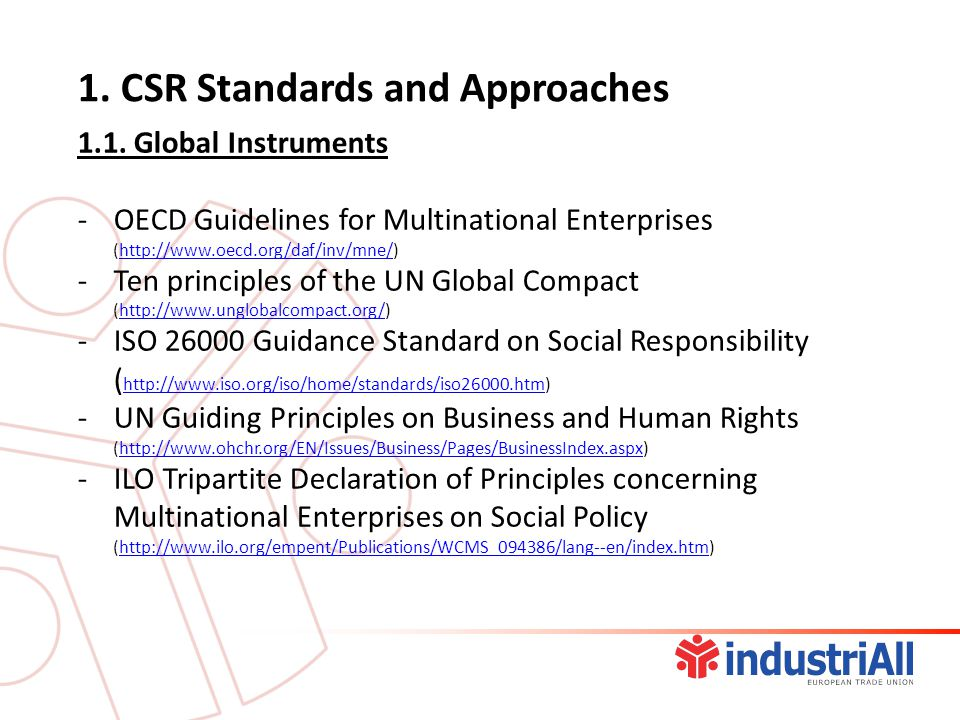 1.1. Global Instruments -OECD Guidelines for Multinational Enterprises (http://www.oecd.org/daf/inv/mne/)http://www.oecd.org/daf/inv/mne/ -Ten princip