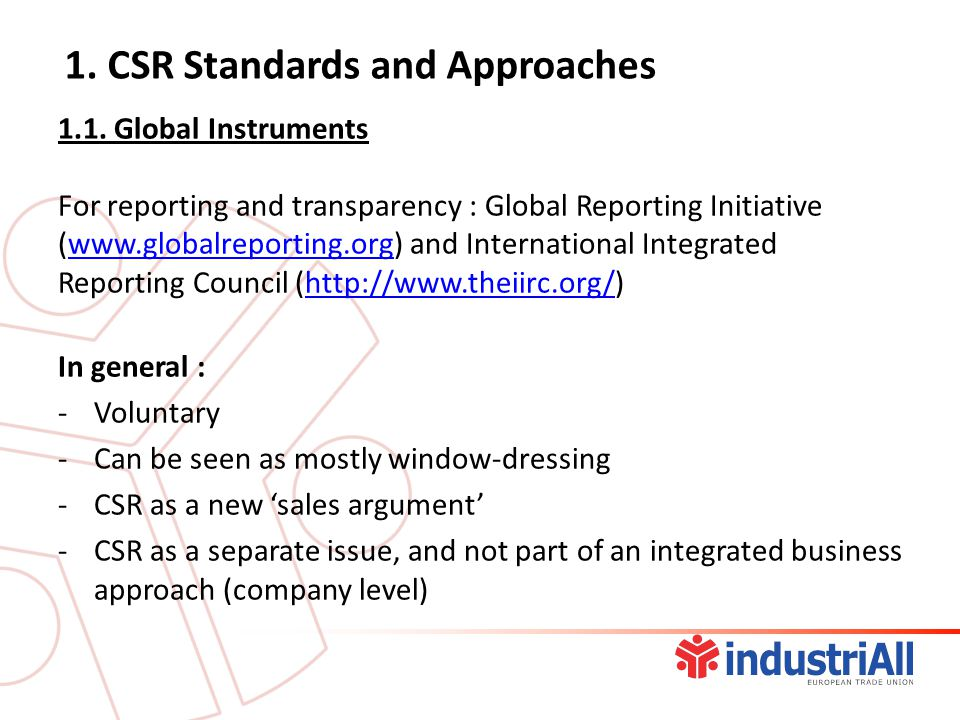 1.1. Global Instruments For reporting and transparency : Global Reporting Initiative (www.globalreporting.org) and International Integrated Reporting