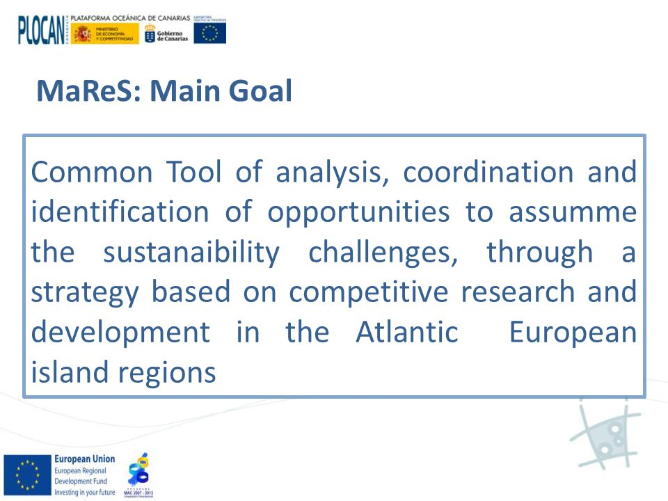 MaReS: Main Goal Common Tool of analysis, coordination and identification of opportunities to assumme the sustanaibility challenges, through a strategy based on competitive research and development in the Atlantic European island regions