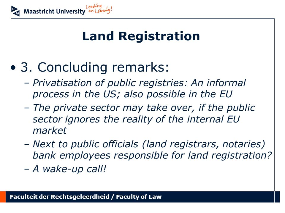Faculteit der Rechtsgeleerdheid / Faculty of Law Land Registration 3.
