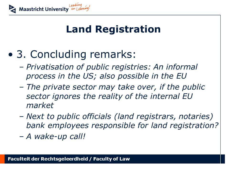 Faculteit der Rechtsgeleerdheid / Faculty of Law Land Registration 3. Concluding remarks: –Privatisation of public registries: An informal process in