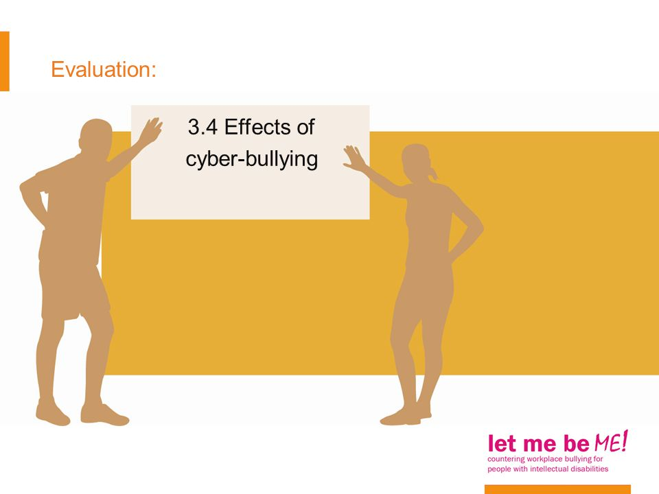 Evaluation: 3.4 Effects of cyber-bullying