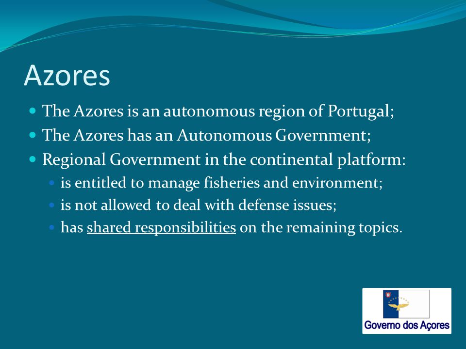 The Azores is an autonomous region of Portugal; The Azores has an Autonomous Government; Regional Government in the continental platform: is entitled