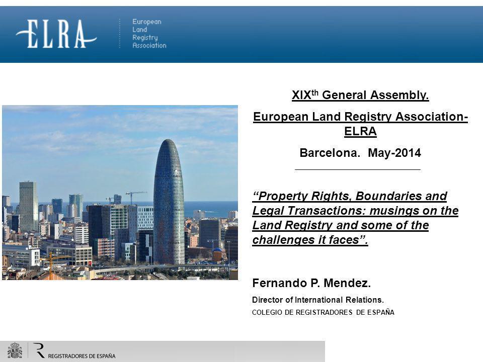 GENERAL MEETING- PARIS, OCTOBER 23 RD NEW ELRA WEB PORTAL PRESENTATION XIX th General Assembly. European Land Registry Association- ELRA Barcelona. Ma