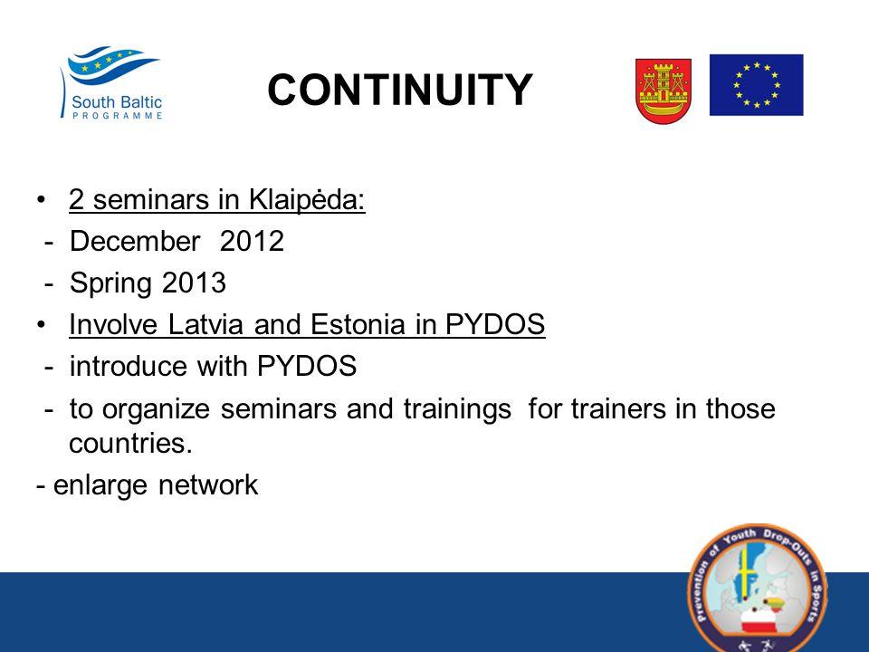 2 seminars in Klaipėda: - December 2012 - Spring 2013 Involve Latvia and Estonia in PYDOS - introduce with PYDOS - to organize seminars and trainings