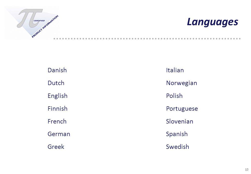 15 Languages Danish Dutch English Finnish French German Greek Italian Norwegian Polish Portuguese Slovenian Spanish Swedish