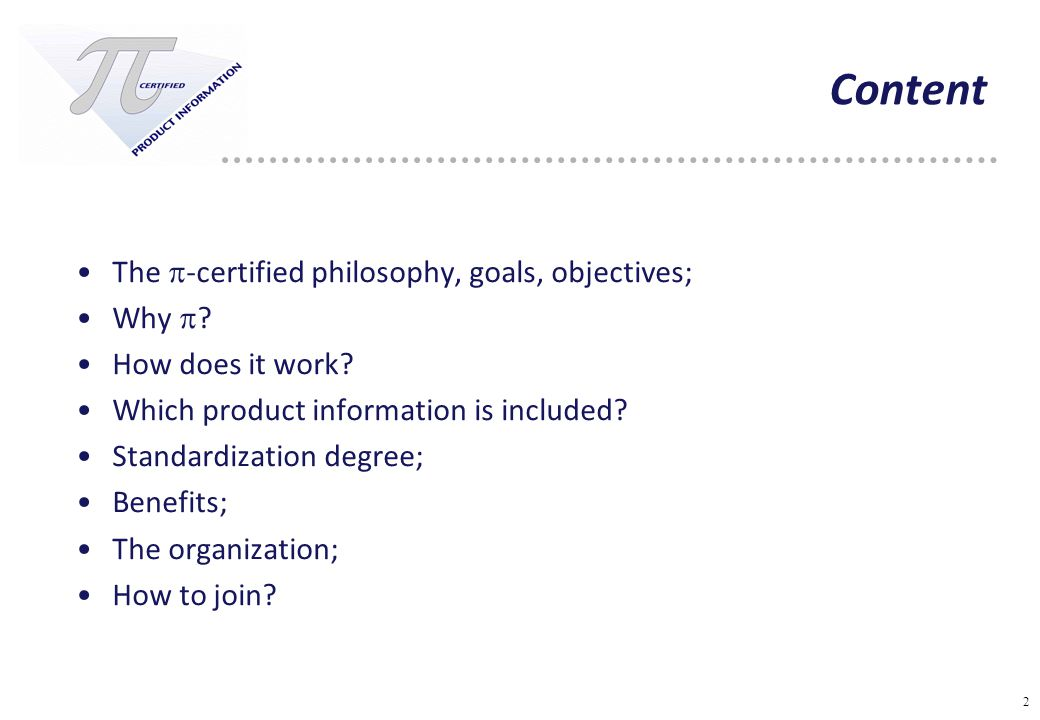 2 Content The  -certified philosophy, goals, objectives; Why  .