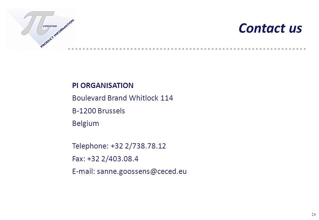 24 Contact us PI ORGANISATION Boulevard Brand Whitlock 114 B-1200 Brussels Belgium Telephone: +32 2/738.78.12 Fax: +32 2/403.08.4 E-mail: sanne.goossens@ceced.eu