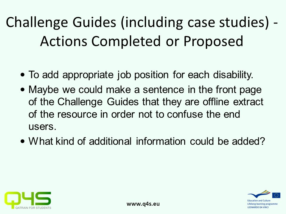 www.q4s.eu Challenge Guides (including case studies) - Actions Completed or Proposed To add appropriate job position for each disability. Maybe we cou