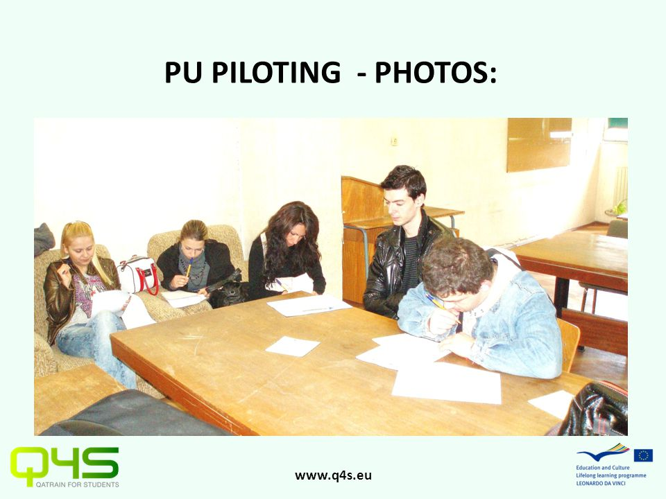 www.q4s.eu PU PILOTING - PHOTOS: