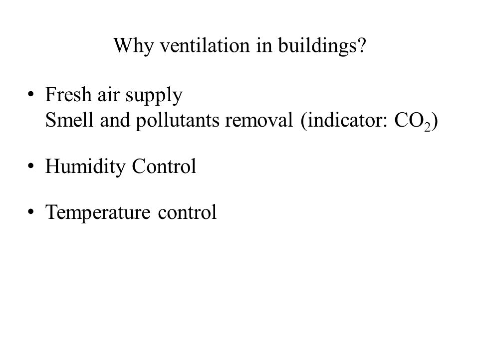 Why ventilation in buildings.