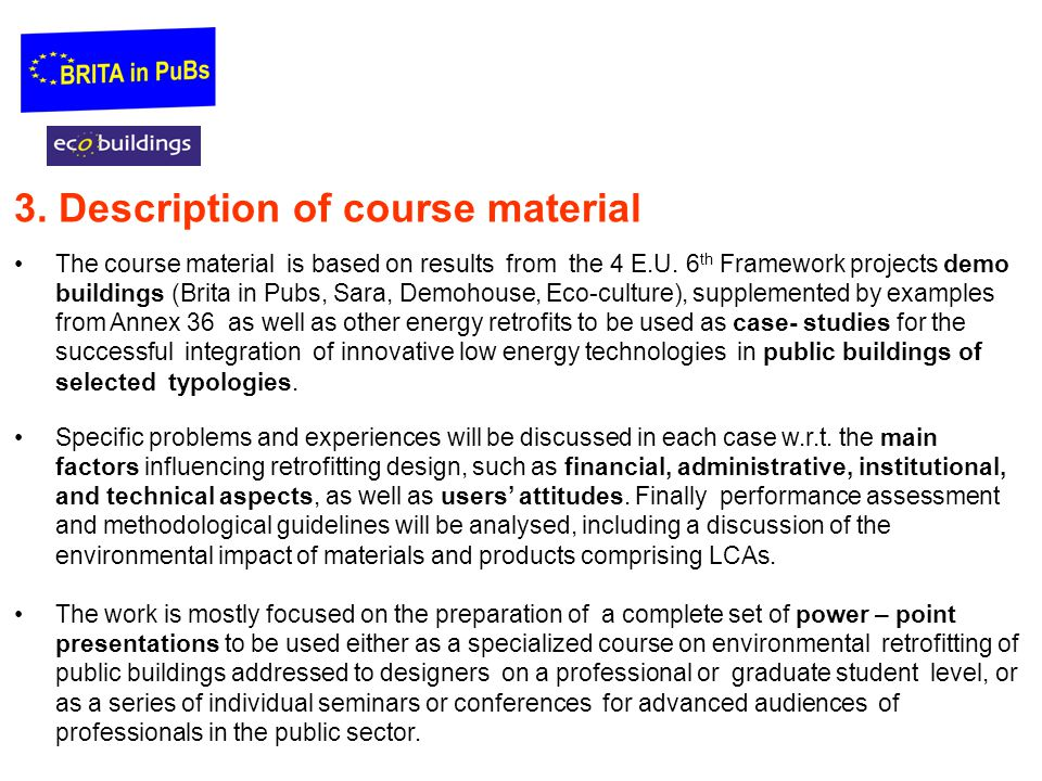 3.Description of course material The course material is based on results from the 4 E.U.