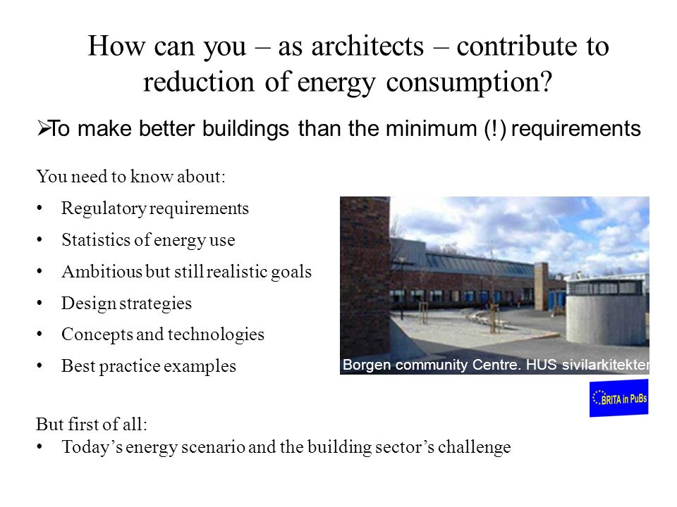 How can you – as architects – contribute to reduction of energy consumption.