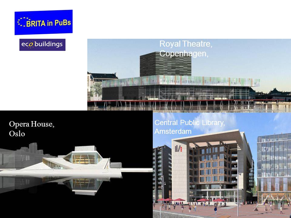 Opera House, Oslo Royal Theatre, Copenhagen, Central Public Library, Amsterdam