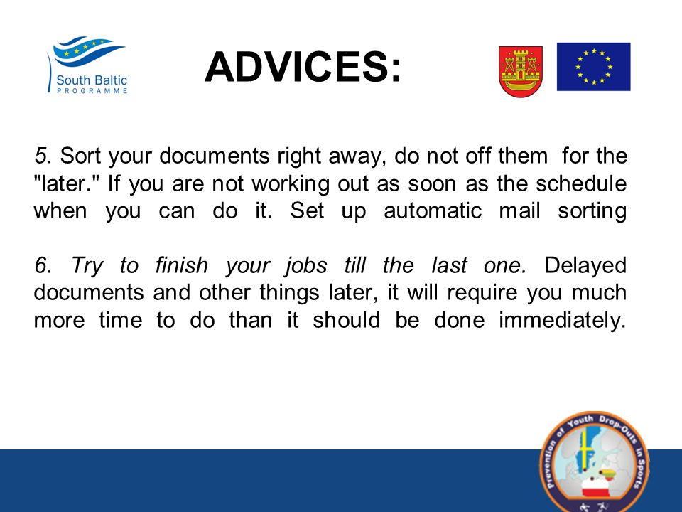5. Sort your documents right away, do not off them for the