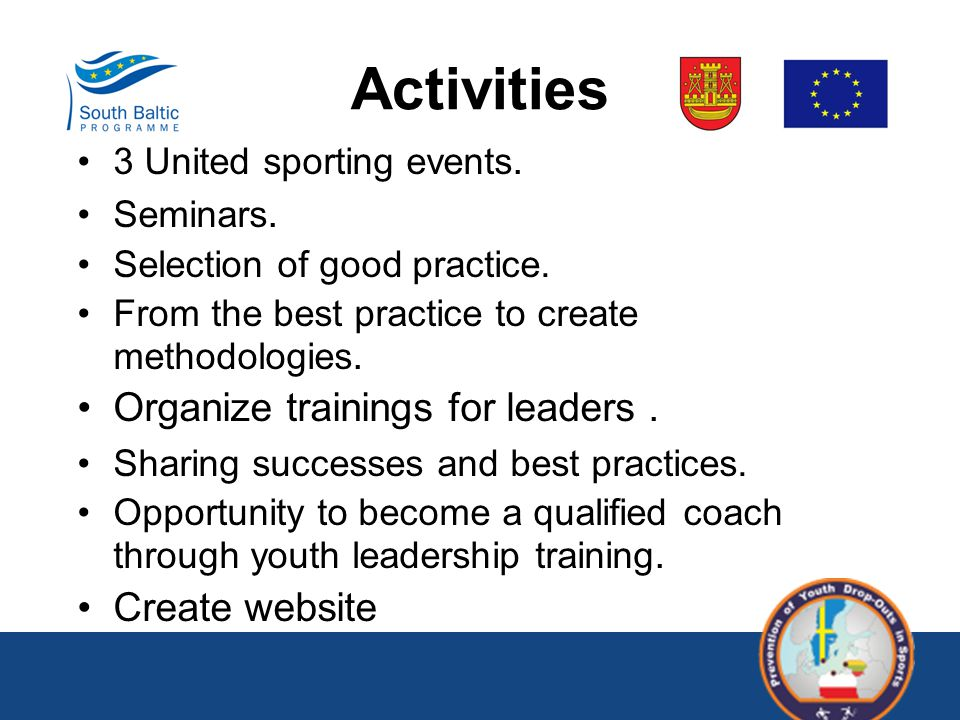 Activities 3 United sporting events. Seminars. Selection of good practice. From the best practice to create methodologies. Organize trainings for lead