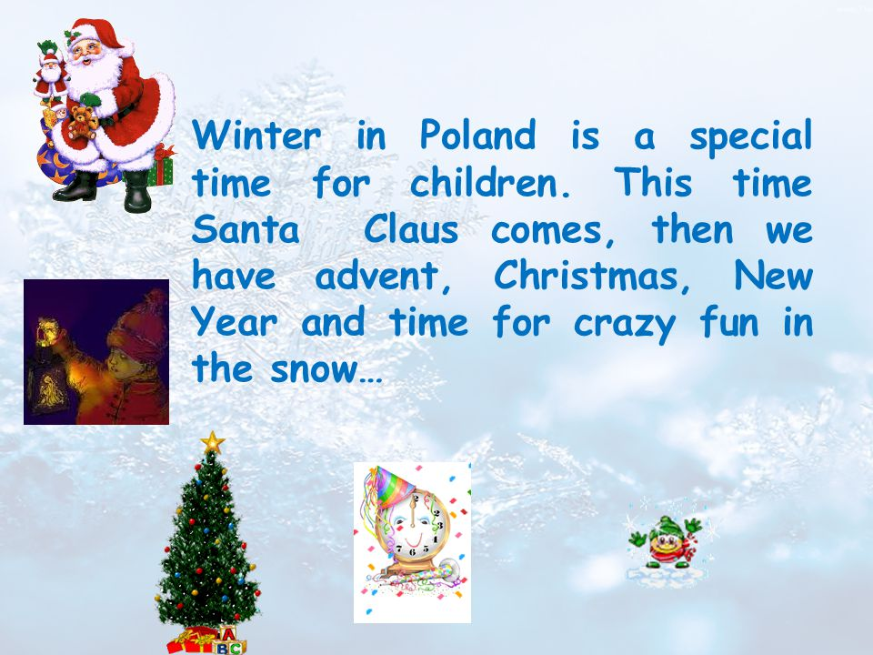 On 6th December, Santa Claus comes to good children and brings ideal gifts…