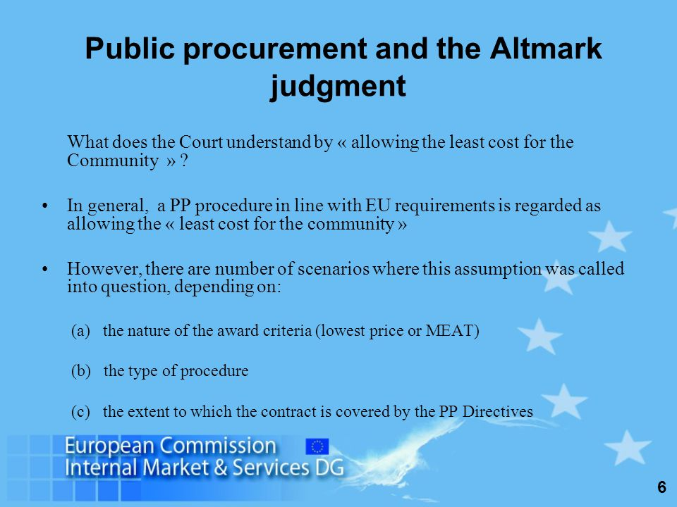 6 Public procurement and the Altmark judgment What does the Court understand by « allowing the least cost for the Community » .