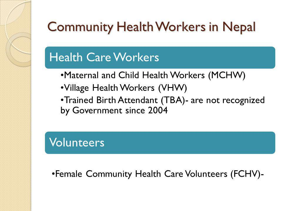 Community Health Workers MCHWs (3134) and VHWs (4015) are employed by Government.