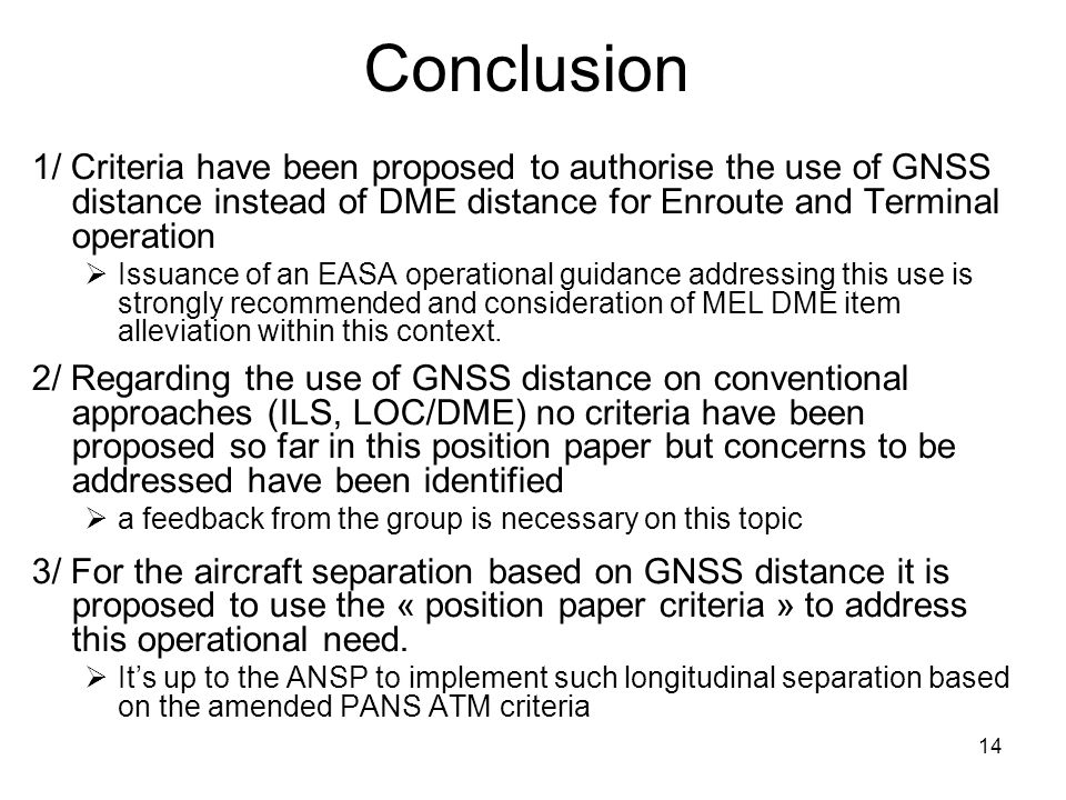14 Conclusion 1/ Criteria have been proposed to authorise the use of GNSS distance instead of DME distance for Enroute and Terminal operation  Issuan