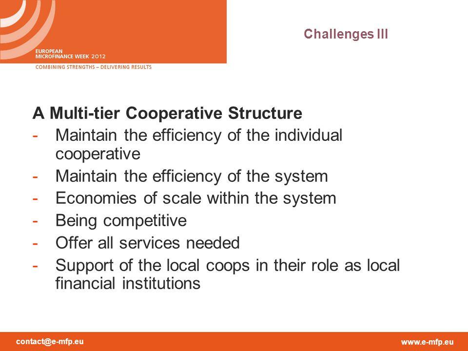 contact@e-mfp.eu www.e-mfp.eu A Multi-tier Cooperative Structure -Maintain the efficiency of the individual cooperative -Maintain the efficiency of th