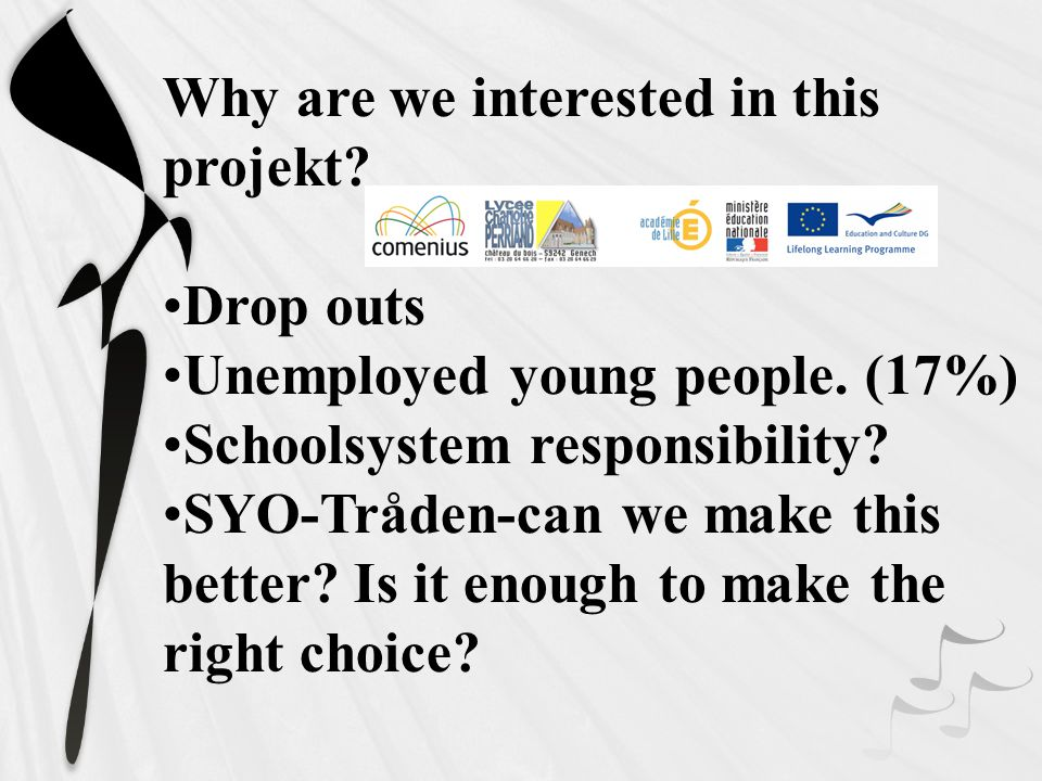 Why are we interested in this projekt. Drop outs Unemployed young people.
