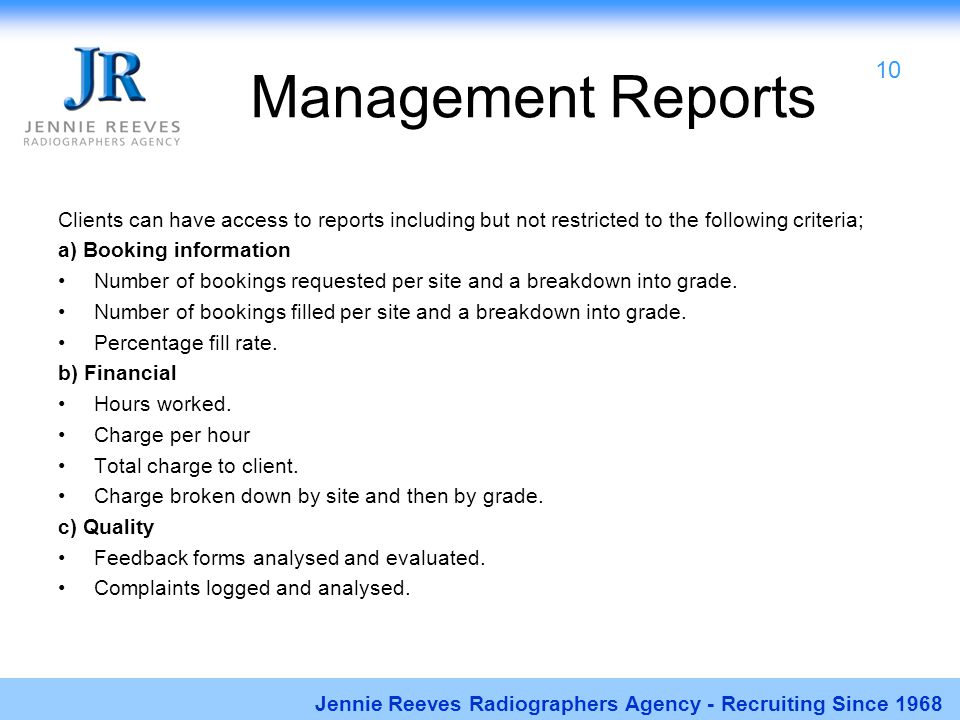 Management Reports Clients can have access to reports including but not restricted to the following criteria; a) Booking information Number of booking