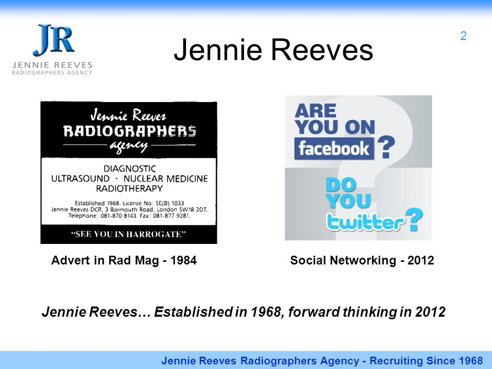 Jennie Reeves Advert in Rad Mag - 1984 Jennie Reeves Radiographers Agency - Recruiting Since 1968 Social Networking - 2012 Jennie Reeves… Established