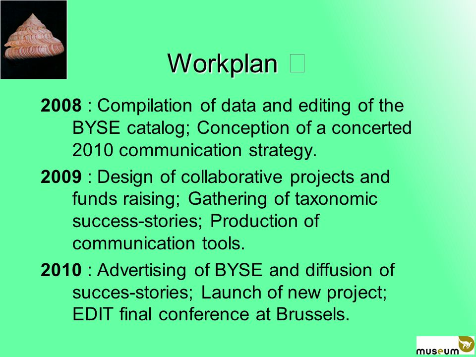 Workplan 2008 : Compilation of data and editing of the BYSE catalog; Conception of a concerted 2010 communication strategy.