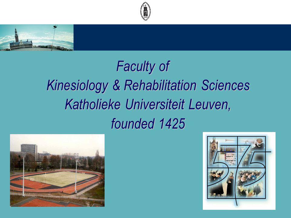 Faculty of Kinesiology & Rehabilitation Sciences Katholieke Universiteit Leuven, founded 1425