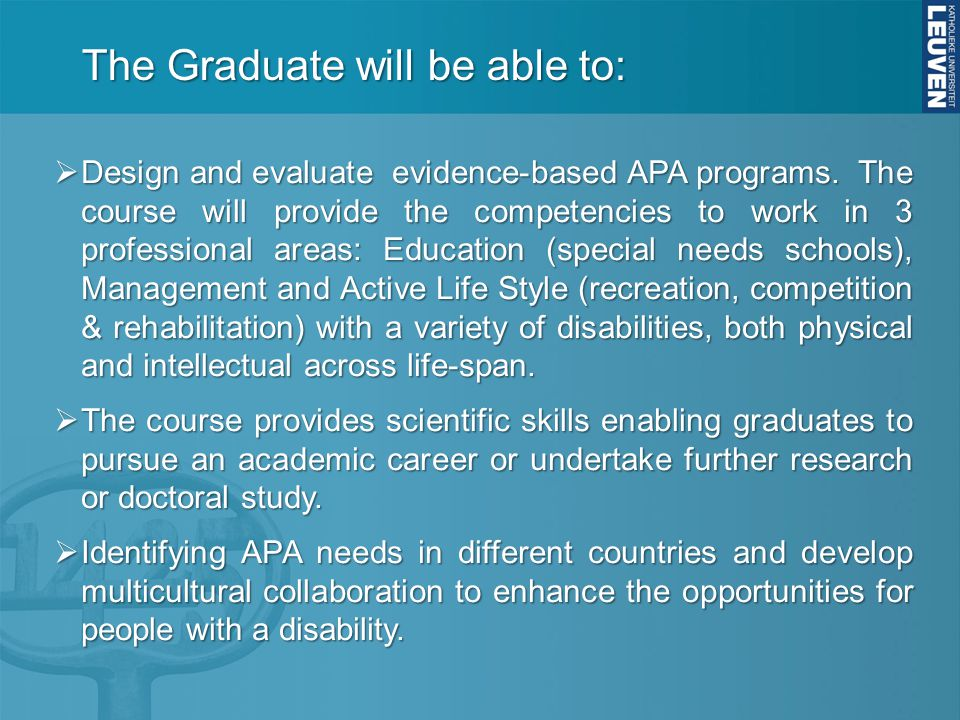  Design and evaluate evidence-based APA programs.