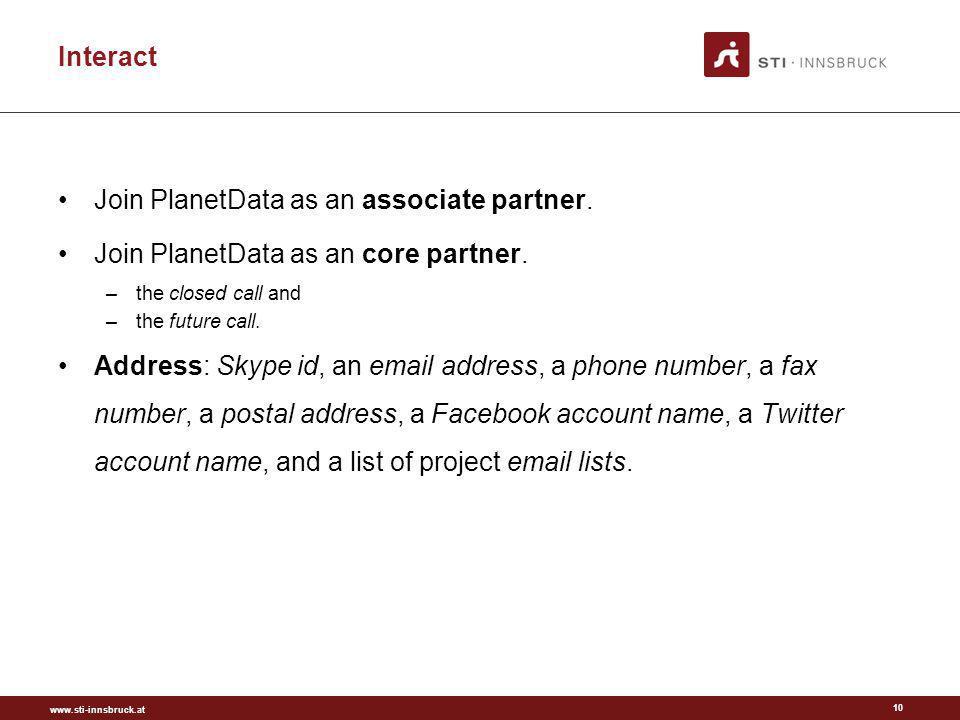 www.sti-innsbruck.at Interact 10 Join PlanetData as an associate partner.
