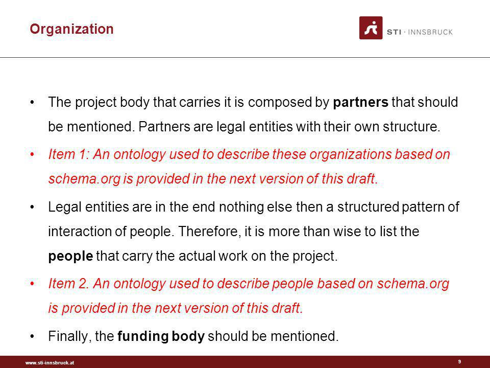 www.sti-innsbruck.at Organization 9 The project body that carries it is composed by partners that should be mentioned. Partners are legal entities wit