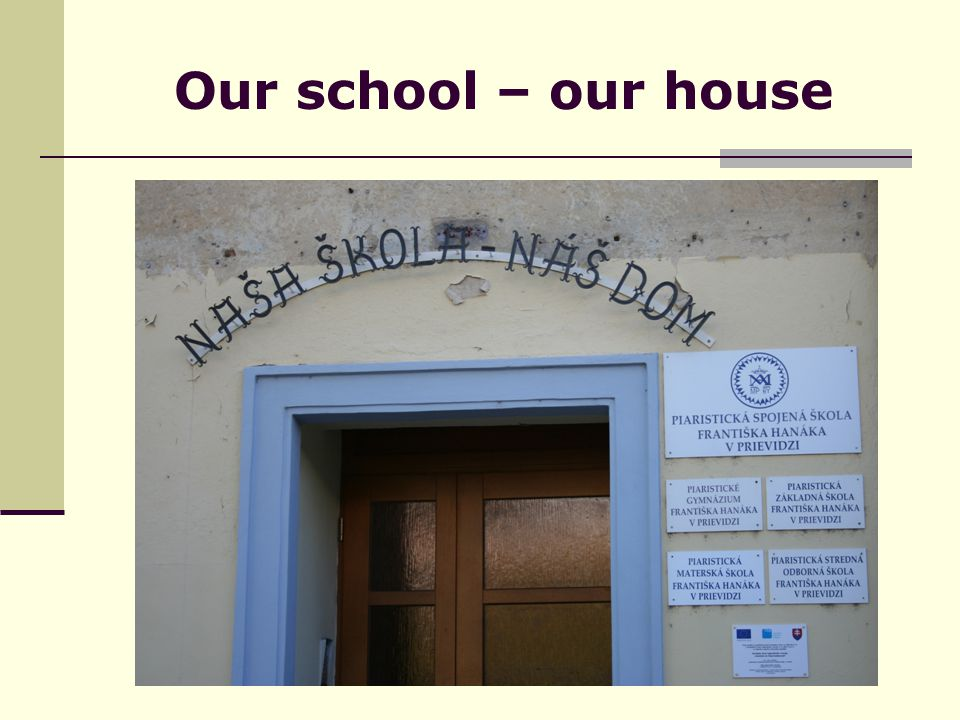 Our school – our house