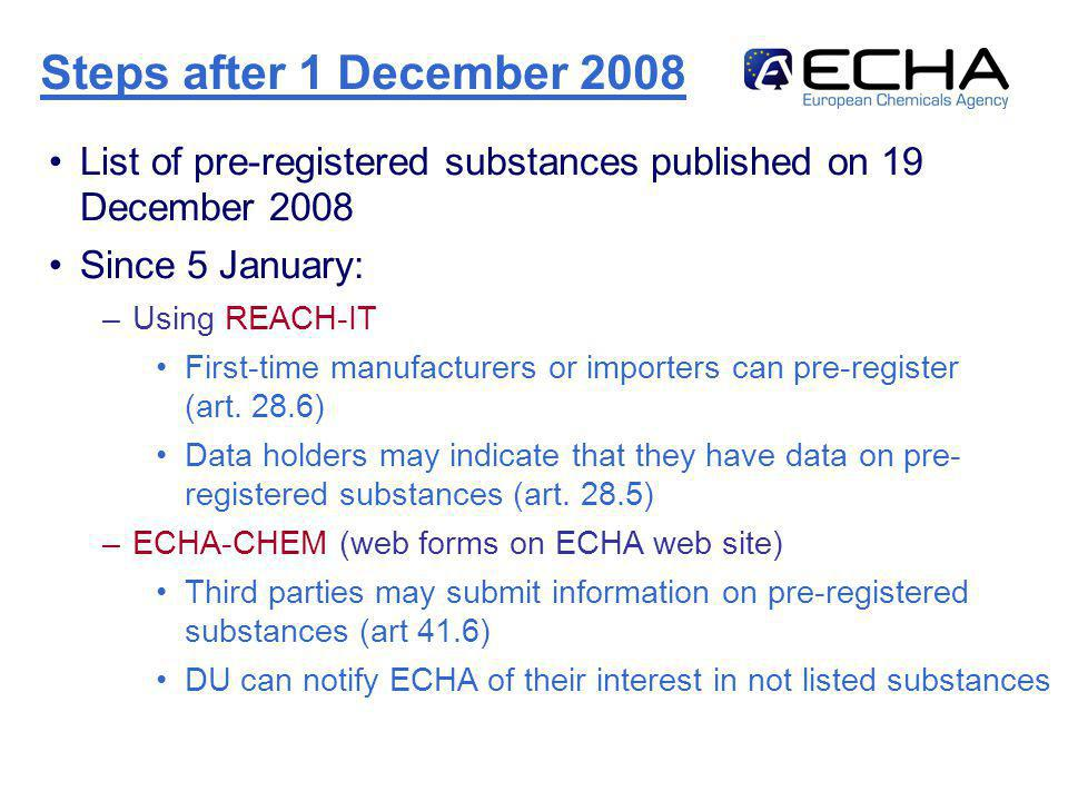 http://echa.europa.eu13 List of pre-registered substances published on 19 December 2008 Since 5 January: –Using REACH-IT First-time manufacturers or importers can pre-register (art.