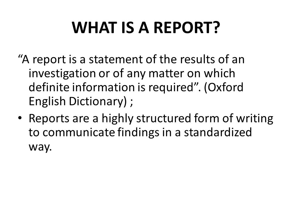 WHAT IS A REPORT.