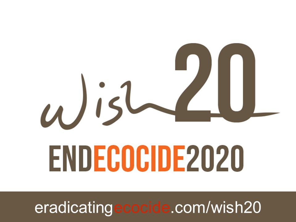 eradicatingecocide.com/wish20