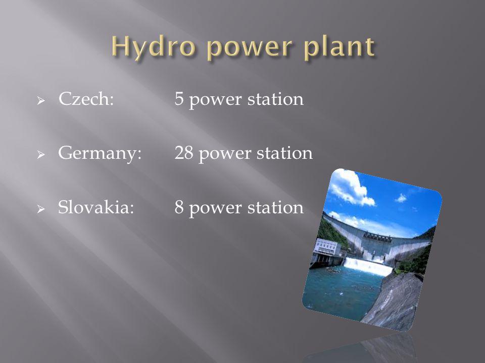  Czech:5 power station  Germany:28 power station  Slovakia:8 power station