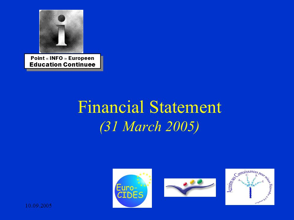 10.09.2005 Financial Statement (31 March 2005) Point « INFO » Europeen Education Continuee Point « INFO » Europeen Education Continuee