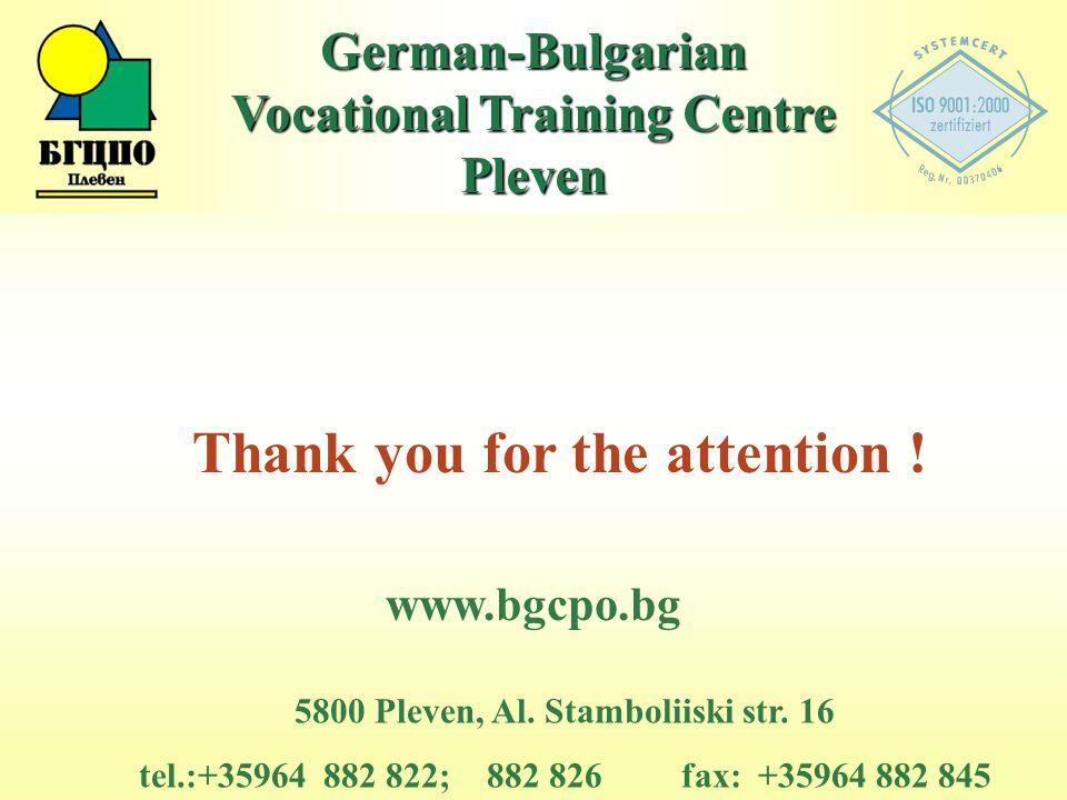 Thank you for the attention . 5800 Pleven, Al. Stamboliiski str.