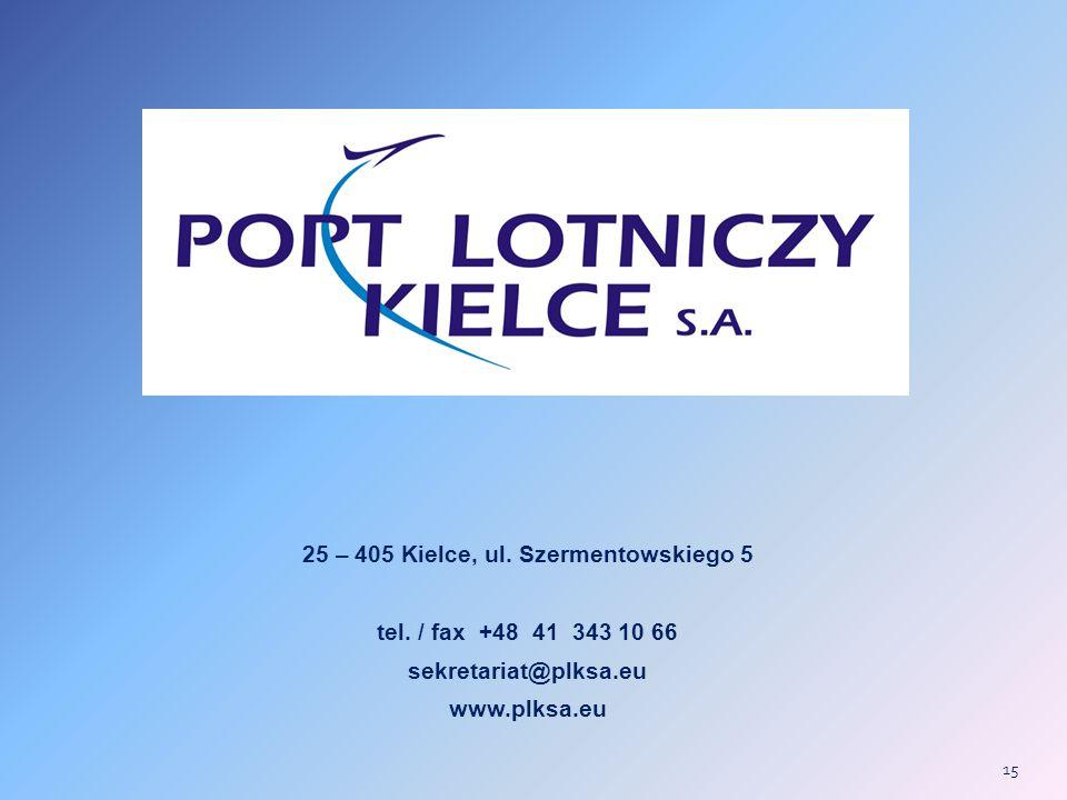 25 – 405 Kielce, ul. Szermentowskiego 5 tel.